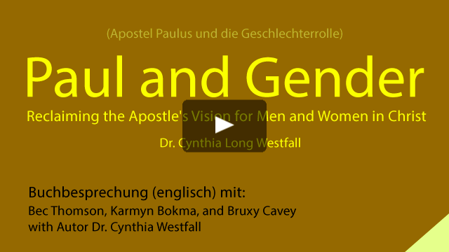 Paul and Gender, Reclaiming the Apostle's Vision for Men and Women in Christ